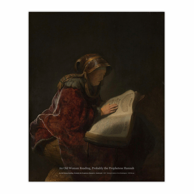 An Old Woman Reading, Probably the Prophetess Hannah (8×10)
